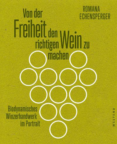 Buchcover Von der Freiheit, den richtigen Wein zu machen von Romana Echensperger
